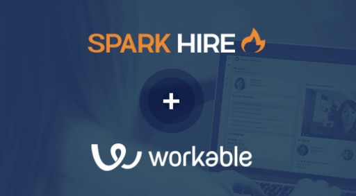 Spark Hire and Workable Launch Integration to Streamline Recruitment