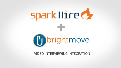 Spark Hire and BrightMove Partner to Launch Versatile Video Interviewing Integration for Mutual Customers